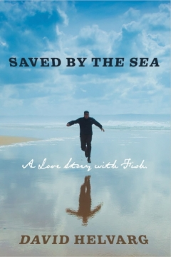 Saved By The Sea, By David Helvarg